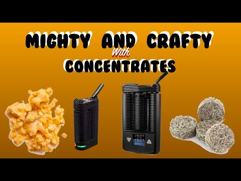 Concentrates with Mighty and Crafty by Storz & Bickel tips