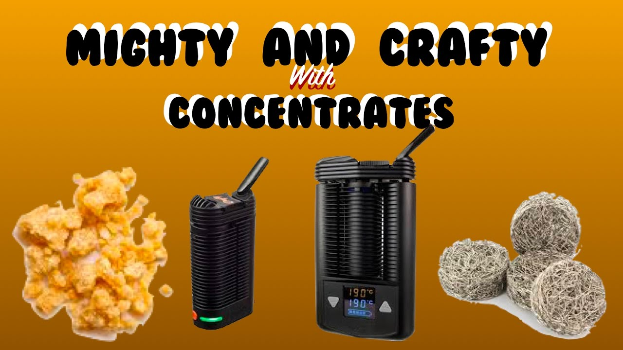 Crafty Concentrates With Mighty And Crafty By Storz Bickel Tips Youtube