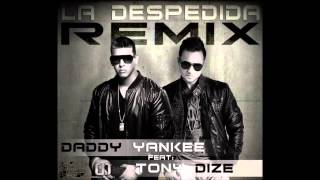 La Despedida (Official Remix) - Daddy Yankee Ft Tony Dize