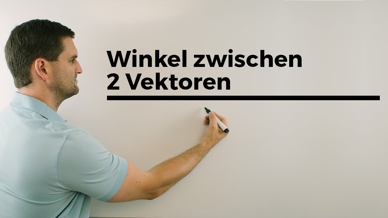 winkel zwischen 2 vektoren | mathe by daniel jung - youtube