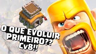 O QUE EVOLUIR PRIMEIRO - COMEÇANDO NO CV 8 - CLASH OF CLANS