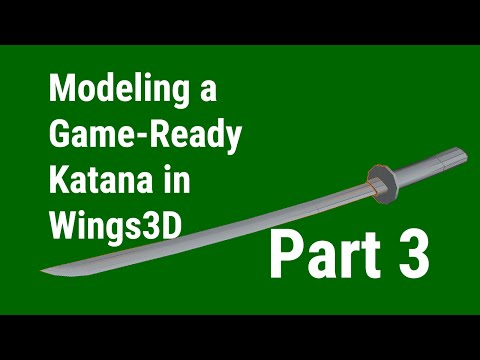 Modeling a Game-Ready Katana in Wings3D, Part 3: UV-Mapping the Models