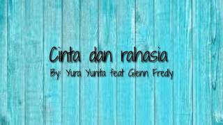 "Lirik lagu ""cinta dan rahasia - Yura Yunita feat Glenn Fredly"""