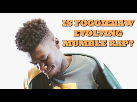 Is Foggieraw EVOLVING Mumble Rap?