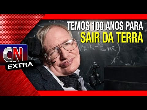 A Humanidade tem 100 anos para sair da terra! Sugere Stephen Hawking | ED. EXTRA 025