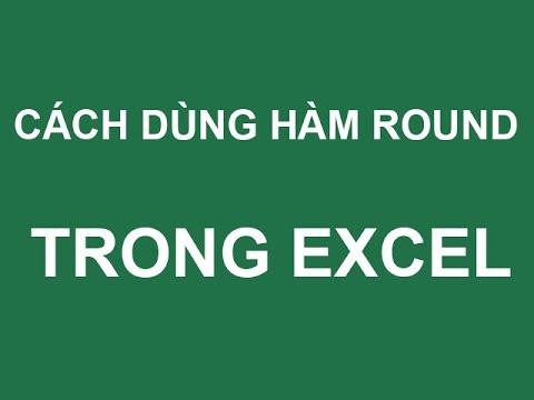 Hướng dẫn cách sử dụng hàm round trong Excel