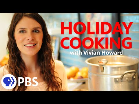 Holiday Cooking Q&A with A Chef's Life Star Vivian Howard | PBS ...