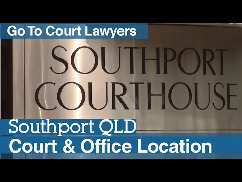 Southport Courthouse   Go To Court Lawyers   Southport, QLD
