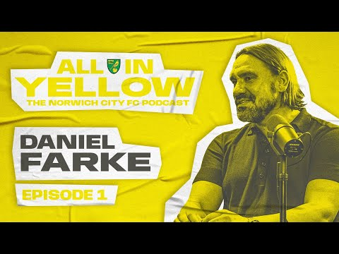 All In Yellow 🟡  | #1 | Daniel Farke | The Official Norwich City Podcast