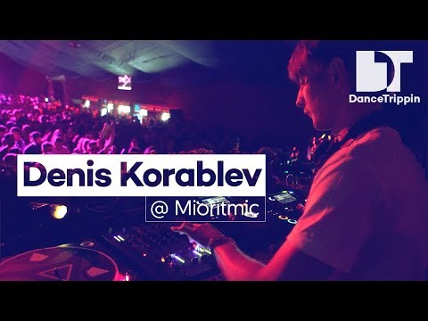 Denis Korablev | Mioritmic Festival DJ Set | DanceTrippin