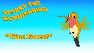 Sparky the Hummingbird - Vine Forest   Animated Short (2012)