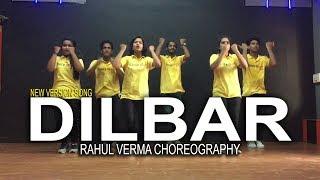 Dilbar - Neha Kakkar New Song Satyameva Jayate | Rahul Verma | Dance Choreography