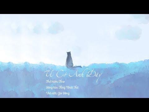 [Lyrics] Ừ Có Anh Đây - Tino