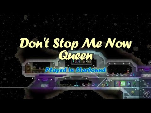 Don't Stop Me Now - Queen; Played in Starbound Mp3