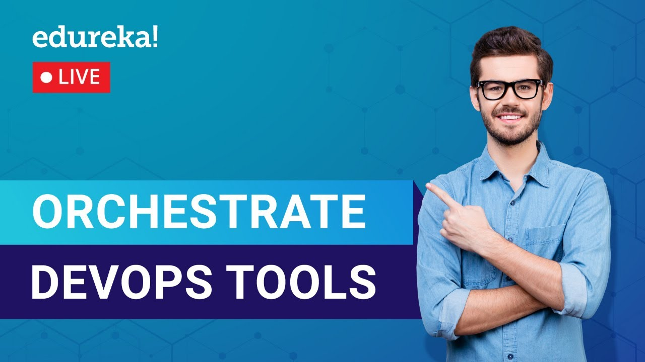 Orchestrating DevOps Tools   Introduction To DevOps   DevOps Tools