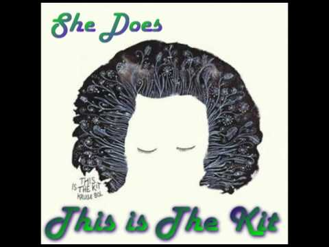 This Is The Kit - She Does