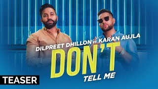 Don't Tell Me | Dilpreet Dhillon | Karan Aujla | New Punjabi Song | Latest Punjabi Songs | Gabruu