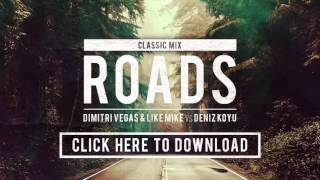 Dimitri Vegas & Like Mike vs Deniz Koyu - Roads (Classic Mix) FREE DOWNLOAD [Snippet]