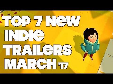 Top 7 Best Looking Indie Game Trailers - March 2017