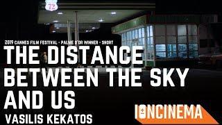 Short Film Palme d'Or: Vasilis Kekatos' The Distance Between the Sky and Us