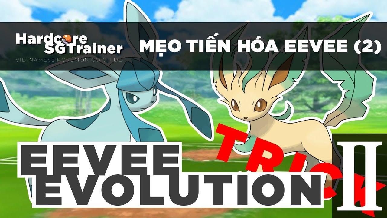 MẸO TIẾN HÓA EEVEE (PHẦN 2) | EEVEE EVOLUTION TRICK (PART 2) | POKÉMON GO VIỆT NAM