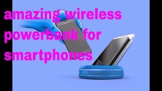 amazing wireless powerbank for smartphones