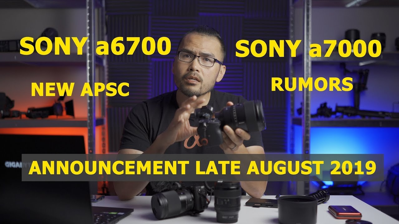 RUMOR: TWO NEW Sony a6700 a7000 APSC Cameras COMING Late August 2019 #a6700  #a7000 #sony