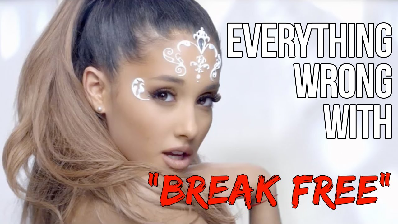 Everything Wrong With Ariana Grande Break Free