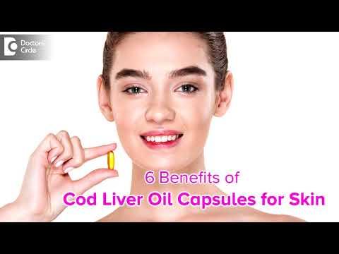 6 Benefits Of Cod Liver Oil For Skin   Is Cod Liver Oil Capsule Good For Skin? - Dr. Rashmi Ravinder