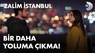 Bir daha yoluma çıkma! - Zalim İstanbul 29. Bölüm