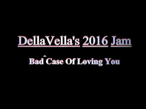 DellaVella's 2016 jam clip 3: Bench Warrent:  Bad Case Of Loving You