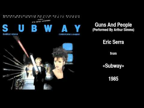 "Eric Serra - Guns And People from ""Subway"" [1985]"