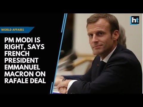 PM Modi is right, says French President Emmanuel Macron on Rafale deal