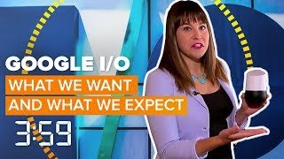 What we'll be looking for at Google I/O (The 3:59, Ep. 397)