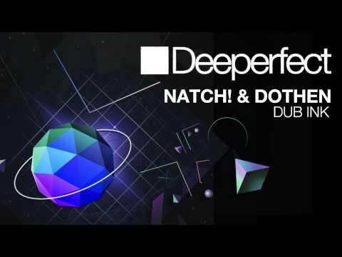 Natch! and Dothen - Dub Ink (Original Mix)