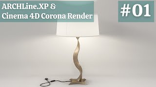 ARCHLine.XP & C4D Corona Renderer – Table Lamp Modelling and Rendering Workflow – Part01