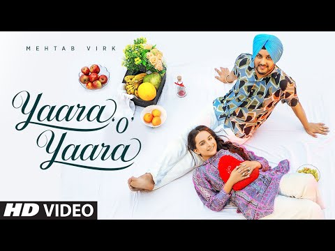 Yaara O Yaara (Full Song) Mehtab Virk | Desi Routz | Maninder Kailey | Latest Punjabi Songs