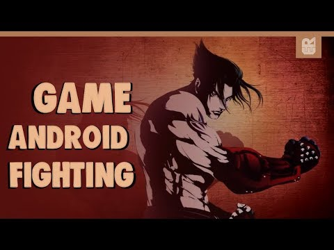 5 Game Android Fighting Terbaik 2018