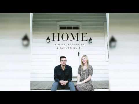 Christ The Rock - Kim Walker-Smith & Skyler Smith - Home (2013) - Kim Walker 2013