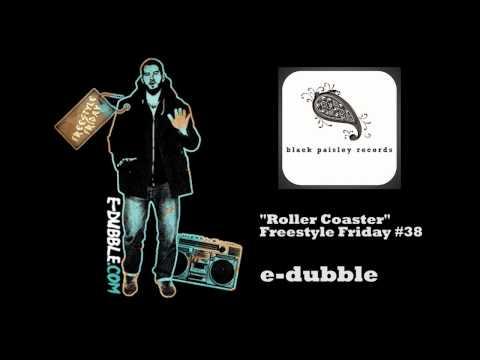 e-dubble - Roller Coaster (Freestyle Friday #38)
