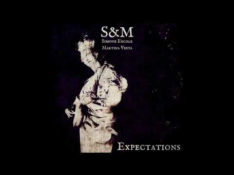 """S&M - Expectations (SINGLE from OUR SECOND ALBUM """"STAGES"""" out on October 27th)"""