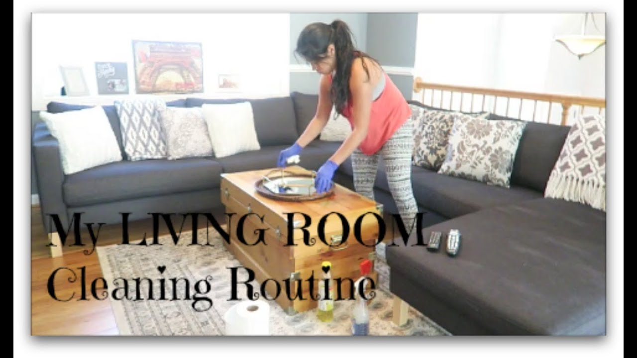 my living room cleaning routine e d i t h youtube