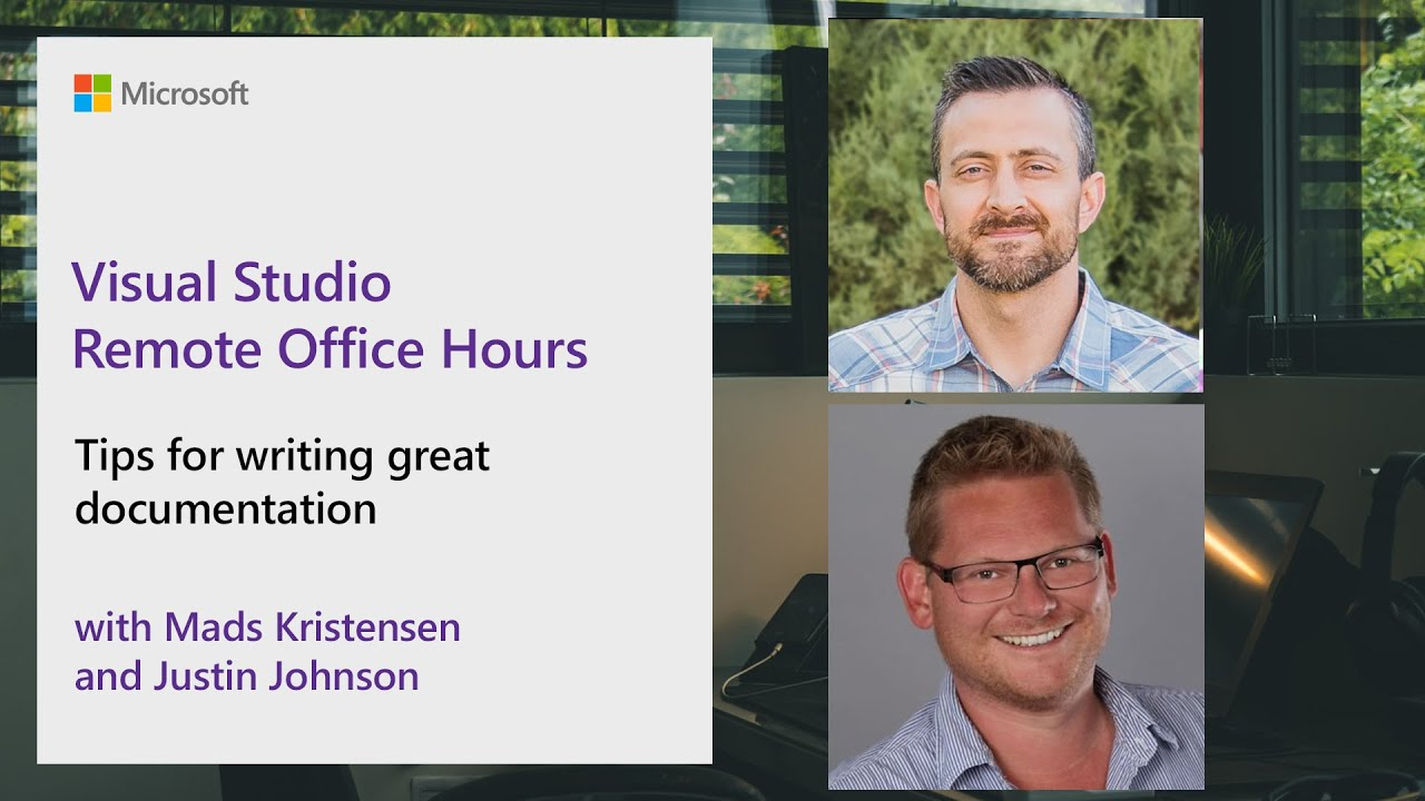 Visual Studio Remote Office Hours - Tips for writing great documentation, 8/6