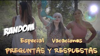 Random - Especial Vacaciones! / Preguntas y Respuestas.