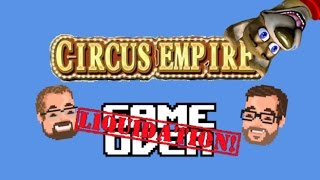 Circus Empire - Le chien du cirque! - Game Over LIQUIDATION!