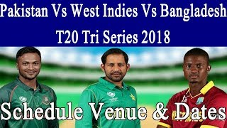 Pakistan Vs West Indies Vs Bangladesh T20 Tri Series 2018 Schedule, Time Table, News