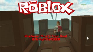 Roblox Whatever Floats Your Boat W/ Nightfall121: The Best Boats