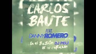 Carlos Baute ft Danny Romero - Buzon De Tu Corazon [DJ PELI] (Remix) 2014