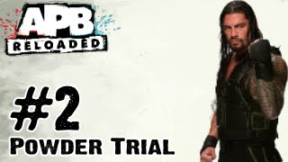 APB Reloaded - Gameplay Walkthrough Part 2 - Powder Trial (PC, PS4, Xbox One)