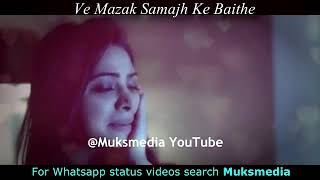Pyar mere nu tu majak samj de betha sad song for girls whatsapp video status with amazing font lyric
